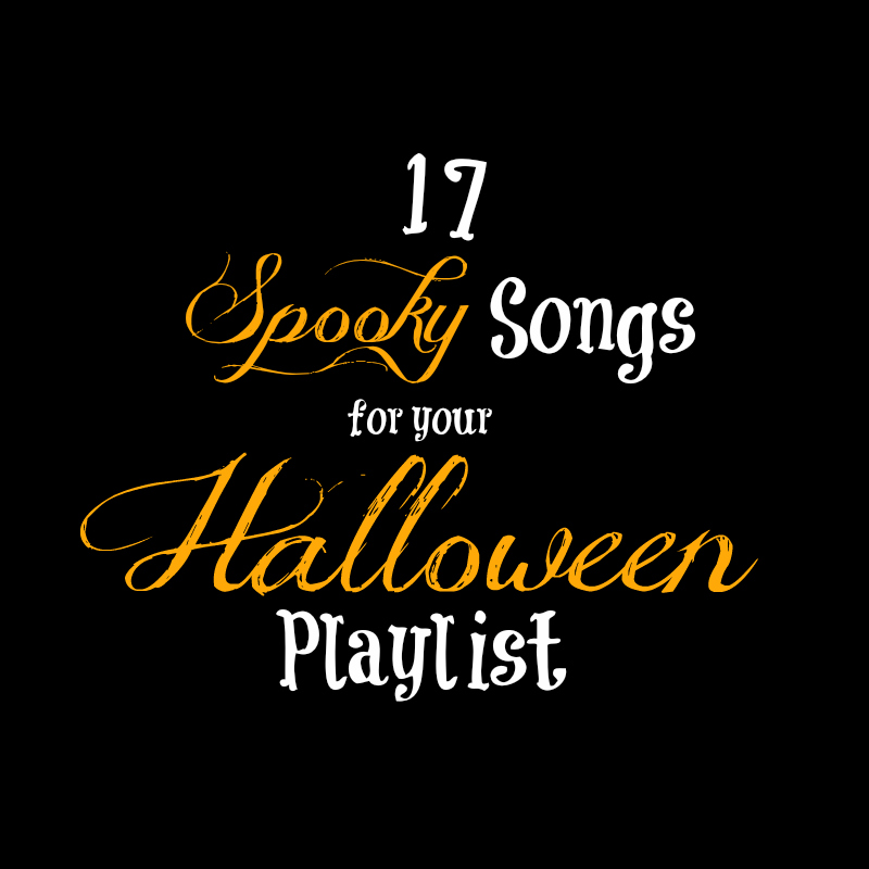 17 Spooky Songs For Your Halloween Playlist